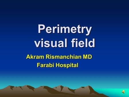 Perimetry visual field Akram Rismanchian MD Farabi Hospital.