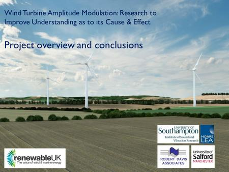 Www.hoarelea.comOctober 2013 Wind Turbine Amplitude Modulation: Research to Improve Understanding as to its Cause & Effect Project overview and conclusions.