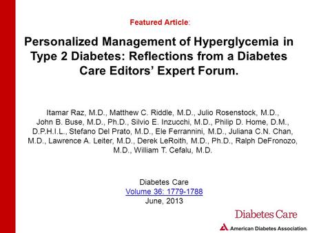 Personalized Management of Hyperglycemia in Type 2 Diabetes: Reflections from a Diabetes Care Editors' Expert Forum. Featured Article: Itamar Raz, M.D.,