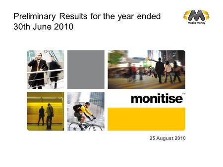 Preliminary Results for the year ended 30th June 2010 25 August 2010.