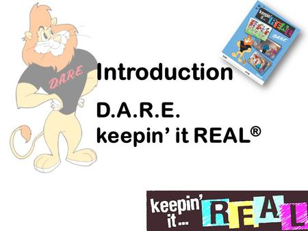 "Introduction D.A.R.E. keepin' it REAL ®. Officer ""Adam"" DARE officer since 2009 7 th Year as S.R.O. 4 Kids Morgan, 18 Ian & Evan, ages 15 Owan, age 7."