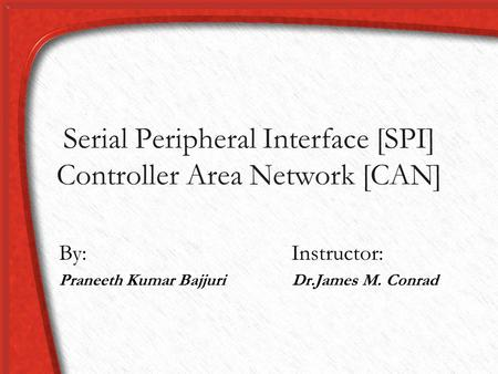 Serial Peripheral Interface [SPI] Controller Area Network [CAN]