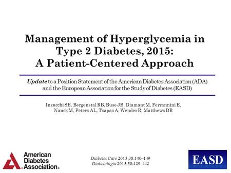 Management of Hyperglycemia in Type 2 Diabetes, 2015: A Patient-Centered Approach Update to a Position Statement of the American Diabetes Association.