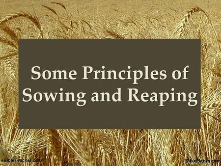 "{ Some Principles of Sowing and Reaping. Matt. 13:3-9, 18-23 An invitation to seek the lost Seed – the word of God (Lk. 8:11) Soils – hearts ""parable."
