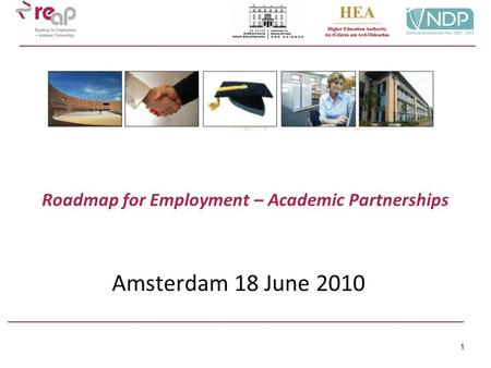 1 Roadmap for Employment – Academic Partnerships Amsterdam 18 June 2010.