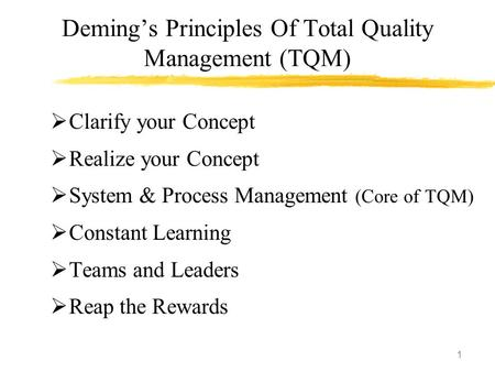 Total quality management based on deming s