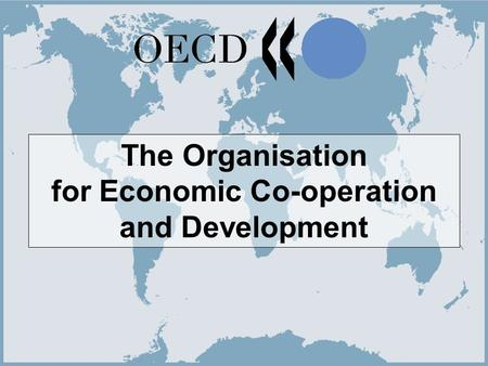 1 The Organisation for Economic Co-operation and Development.