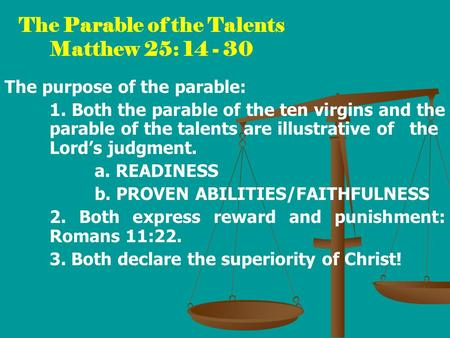 The Parable of the Talents Matthew 25: