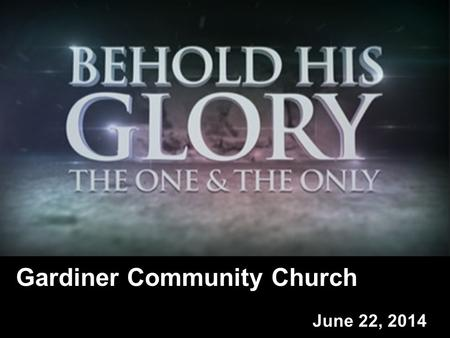 Gardiner Community Church June 22, 2014. Galatians 5:16-26 I say then: Walk in the Spirit, and you shall not fulfill the lust of the flesh. For the flesh.
