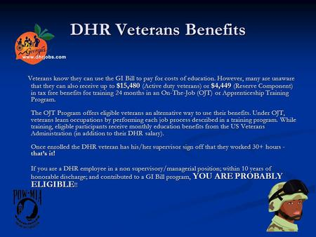 DHR Veterans Benefits Veterans know they can use the GI Bill to pay for costs of education. However, many are unaware that they can also receive up to.