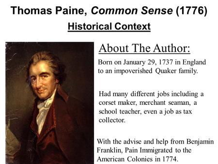 Historical Context About The Author: Born on January 29, 1737 in England to an impoverished Quaker family. Had many different jobs including a corset maker,