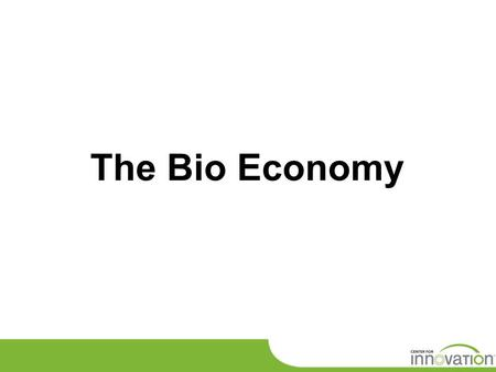 The Bio Economy. USDA – Expanding Our Partnership Agricultural Research Service (ARS) Foreign Agriculture Service (FAS) National Institute of Food and.