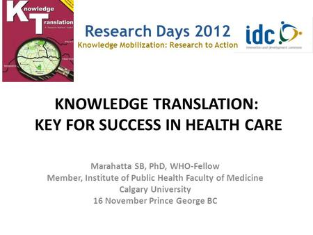 KNOWLEDGE TRANSLATION: KEY FOR SUCCESS IN HEALTH CARE