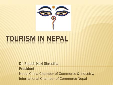 Dr. Rajesh Kazi Shrestha President Nepal-China Chamber of Commerce & Industry, International Chamber of Commerce Nepal.