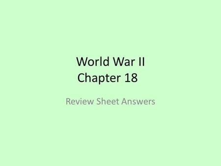 World War II Chapter 18 Review Sheet Answers.