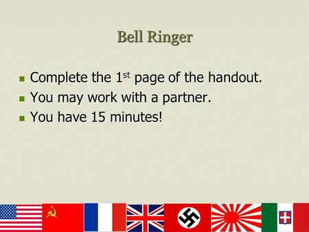 Bell Ringer Complete the 1st page of the handout.