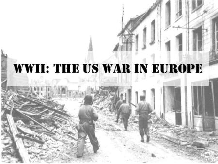 WWII: The US War in Europe. War on Two Fronts After Pearl Harbor, Germany and Italy declared war on the United States. The USA now had to fight a war.