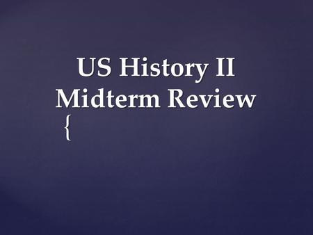 { US History II Midterm Review. Federal Government.