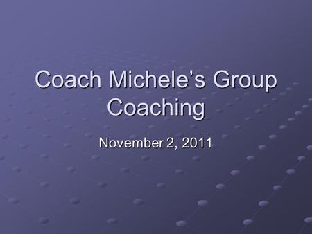 Coach Michele's Group Coaching November 2, 2011. 2Copyright (c) Michele Caron, 2011 Today's Topic Success and Productivity – Keep Calm and Carry On, Book.
