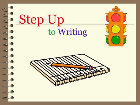 Step Up to Writing. What is Step Up to Writing? Explicit, Direct Instruction About tools Multi-sensory approach The Writing Process Promoting Good Writing.