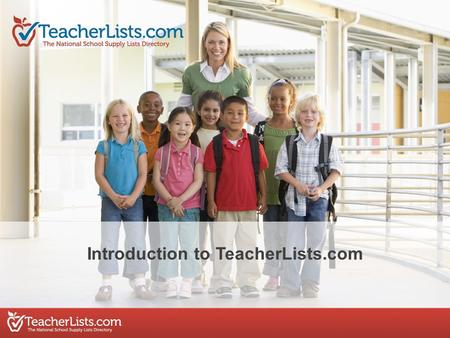 Introduction to TeacherLists.com. TeacherLists.com has made life easier for schools and parents everywhere by creating one national directory of current.