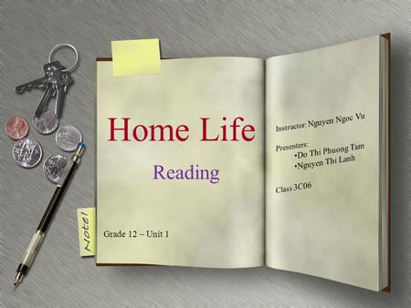 Home Life Grade 12 – Unit 1 Reading. Contents 1.Reading skills needed 2.Before you read Vocabulary Introduction & guiding activity 3.While you read 4.After.