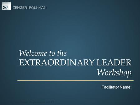 Extraordinary Leader Workshop Welcome to the Facilitator Name