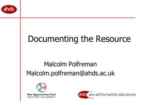 Documenting the Resource Malcolm Polfreman