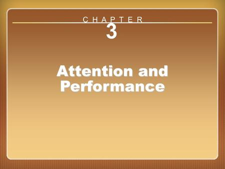 Chapter 3 Attention and Performance