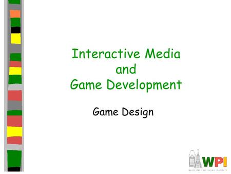 Interactive Media and Game Development Game Design.
