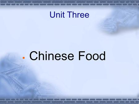 Unit Three  Chinese Food. Background information  Chinese cuisine has a number of different schools with their local flavors, but the most influential.
