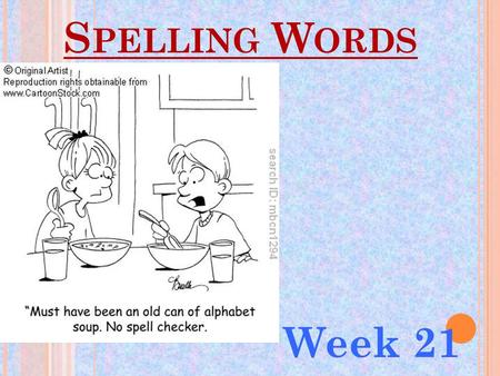 S PELLING W ORDS Week 21. O UR P ATTERN IS … R Controlled Words.