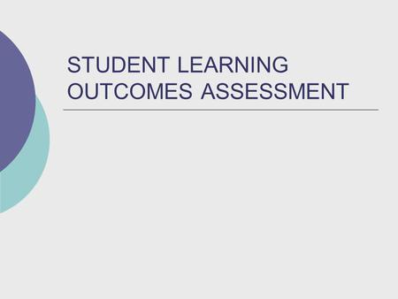 STUDENT LEARNING OUTCOMES ASSESSMENT. Cycle of Assessment Course Goals/ Intended Outcomes Means Of Assessment And Criteria For Success Summary of Data.