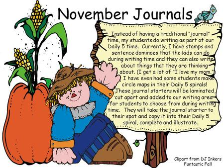 "November Journals Instead of having a traditional ""journal"" time, my students do writing as part of our Daily 5 time. Currently, I have stamps and sentence."
