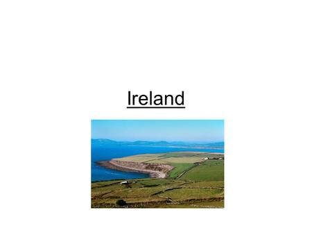 Ireland. 1. What is Ireland called? The Emerald Isle 2.Which part of Ireland is part of the United Kingdom? Northern Ireland 3.What part of Ireland is.