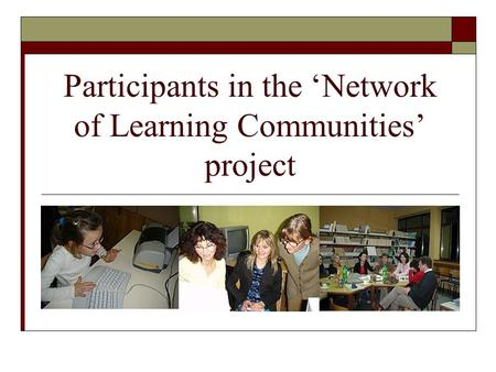 Participants in the 'Network of Learning Communities' project.