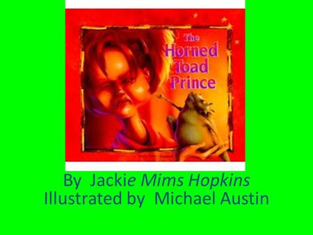 By Jackie Mims Hopkins Illustrated by Michael Austin.