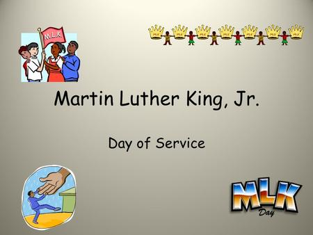 Martin Luther King, Jr. Day of Service. How Can I donate? Cradles to Crayons Toys: Not bigger than 2 feet by 2 feet Can be used if in good shape or Can.