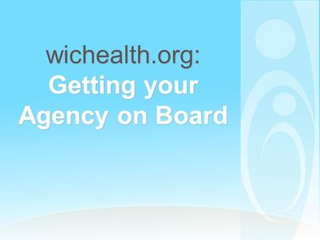 "Wichealth.org: Getting your Agency on Board. Click on ""mic and speakers"" in the control panel to connect to audio using your computer. If you do not have."