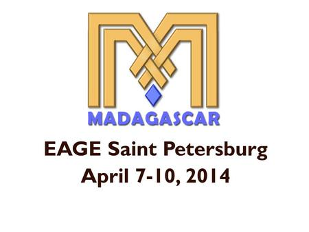 EAGE Saint Petersburg April 7-10, 2014. Outline State of the Madagascar project Madagascar philosophy.