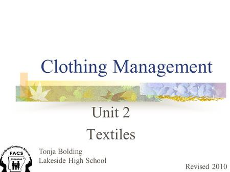 Clothing Management Unit 2 Textiles Tonja Bolding Lakeside High School