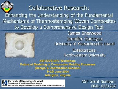 ACMTRL Collaborative Research: James Sherwood Jennifer Gorczyca University of Massachusetts Lowell Collaborators: Northwestern University Enhancing the.