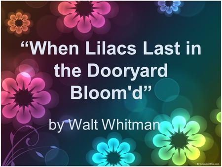an analysis of symbols in when lilacs last in the dooryard bloom by walt whitman