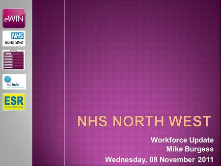 Workforce Update Mike Burgess Wednesday, 08 November 2011.