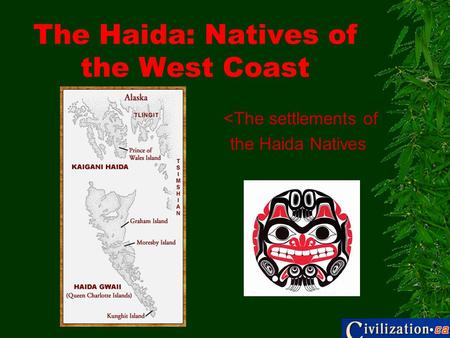 The Haida: Natives of the West Coast