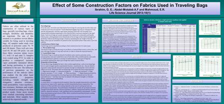 Effect of Some Construction Factors on Fabrics Used in Traveling Bags Ibrahim, G. E.; Abdel-Motaleb A.F and Mahmoud, E.R. Life Science Journal 2013;10(1)