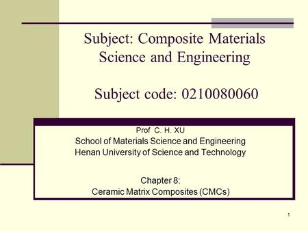 Subject: Composite Materials Science and Engineering Subject code:
