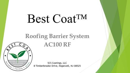 Roofing Barrier System AC100 RF Best Coat  SCS Coatings, LLC 8 Timberbrooke Drive, Hopewell, NJ 08525.