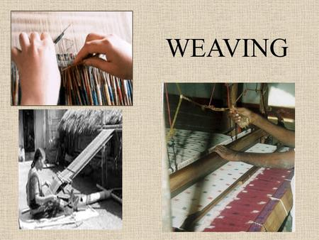 WEAVING. Woven fabric is produced by interlacing the threads running down the fabric (warp yarns) with those lying across it (weft yarns). The major reasons.