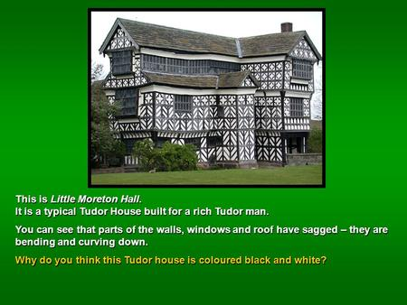 This is Little Moreton Hall